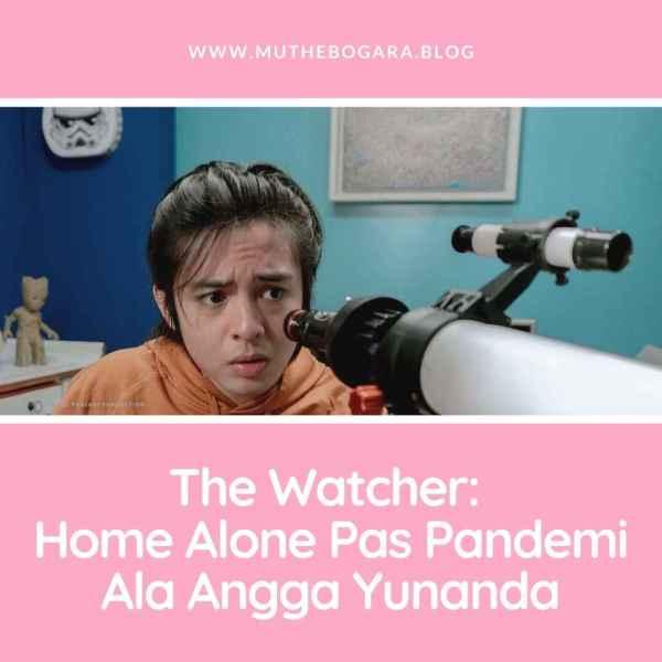 the watcher film terbaru Angga Yunanda